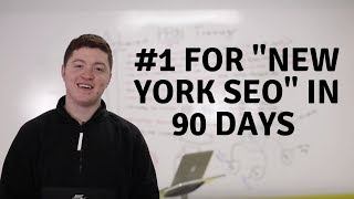 """How I Ranked """"New York SEO"""" #1 In Less Than 90 Days"""