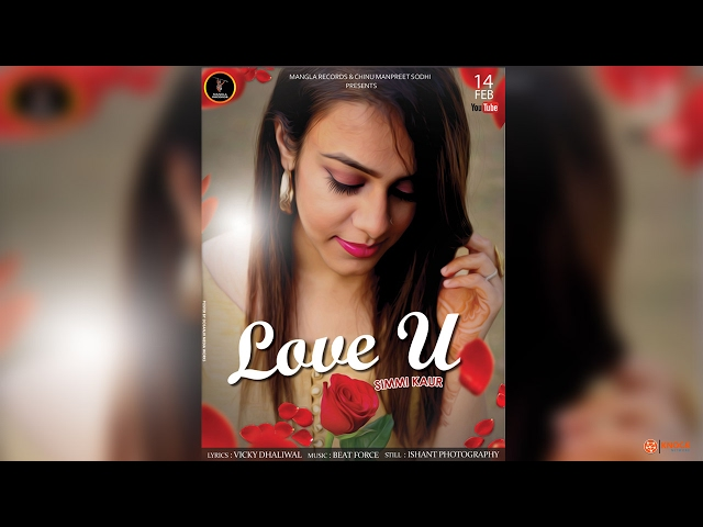 Love U || Simmi Kaur || Vicky Dhaliwal || Latest Punjabi Song 2017