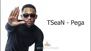 TSeaN - Pega (lyrics)