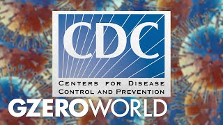 Ian Explains: CDC Has Maintained High US Trust; Will This Change? | GZERO World