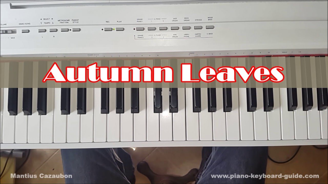 Autumn Leaves Piano Tutorial - Chords and Melody