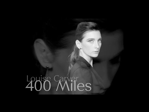 Louise Carver - 400 Miles (OFFICIAL VIDEO)