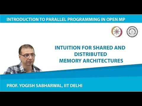 Mod1Lec8 - Intuition for Shared and Distributed Memory architectures