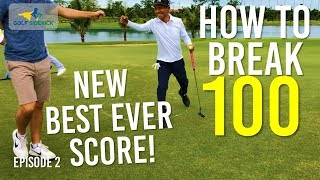 How to Break 100 - WHY YOU DON'T BREAK 100!