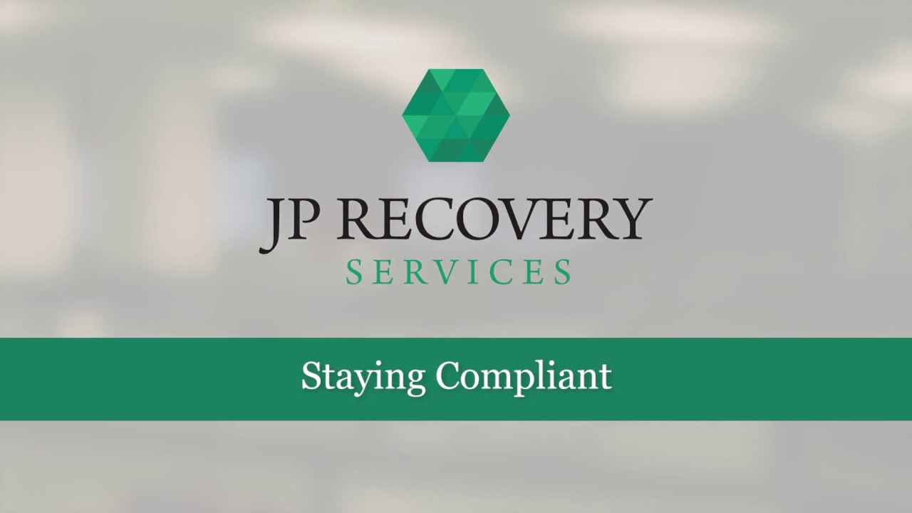 jp recovery services staying compliant youtube