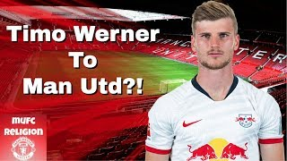 Timo Werner Admits He Wants Manchester United Move! - Manchester United Latest Transfer News