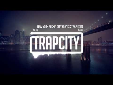 Dank - New York Fuckin City (Dank's Trap Edit)