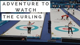 Adventures to Watch Curling! Olympic Vlog