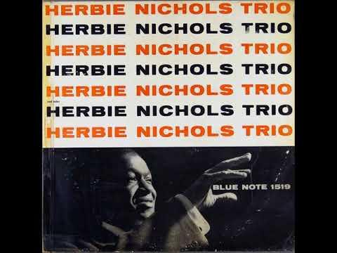 Herbie Nichols - The Herbie Nichols Trio ( Full Album )