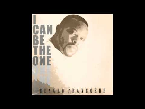 I Can Be The One - Renald Francoeur (Black Toast Records)