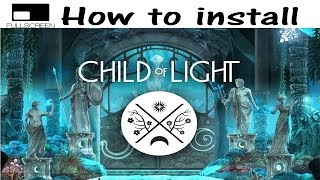 How to install Child of Light RELOADED Mp3