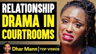 People SUE OVER RELATIONSHIP ISSUES, What Happens NEXT IS SHOCKING! | Dhar Mann