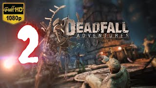 Deadfall Adventures | Part 2 | No Commentary [1080p30 Max Settings] #02