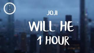 Joji - Will He [1 Hour]