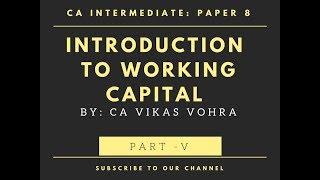CA Intermediate (IPCC) | Working Capital Management | Unit - I| Part V
