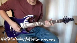 Black Veil Brides - In The End (Guitar Cover)