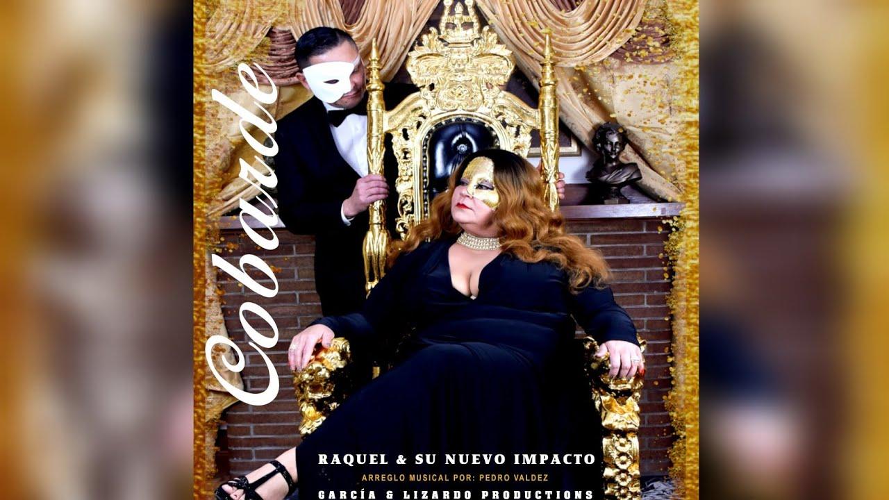 Cobarde - Raquel & Su Nuevo Impacto (Vídeo Lyric)