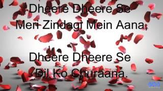 Dheere Dheere Se Meri Zindagi Main Aana song with lyrics
