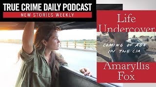 Author/former agent Amaryllis Fox discusses her book on life in the CIA - TCDPOD