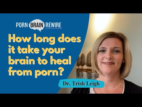 Download How long does it take for a brain to heal from pornography.