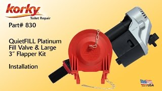"How to Install - Korky QuietFILL Platinum Fill Valve & Large 3"" Flapper Kit"