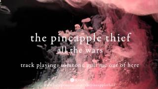 The Pineapple Thief - Someone Pull Me Out of Here (teaser) (from All the Wars)