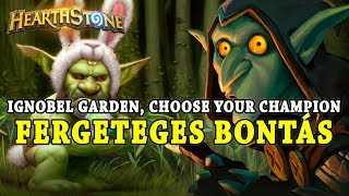 Ignobel Garden, Fergeteges pakli bontás és Choose Your Champion! - Hearthstone