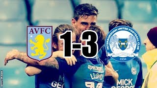 ASTON VILLA 1-3 PETERBOROUGH UNITED || 6/1/18 || EARLY CUP EXIT