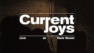 Current Joys Live at Tack Room