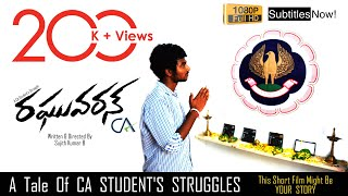 Raghuvaran CA || Telugu Short Film || CA Student's Struggle [ With Subtitles ] HD