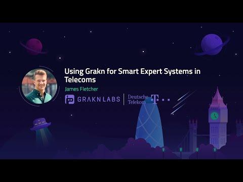 Using Grakn for Smart Expert Systems in Telecoms | James Fletcher @ Grakn Cosmos 2020