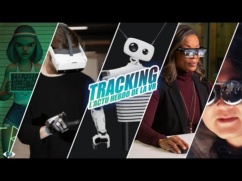 Tracking : L'actu VR #32 : Lunettes VR et AR, Doom3, Gants à retours de force...