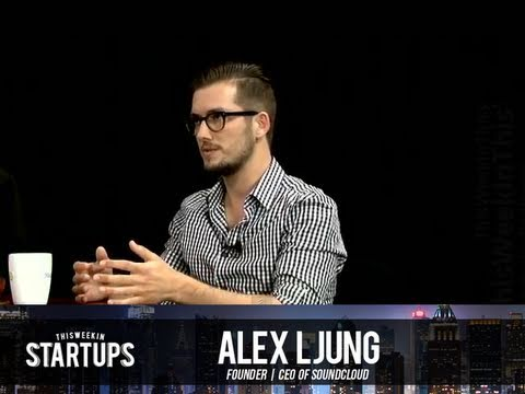 - Startups - Alex Ljung of SoundCloud