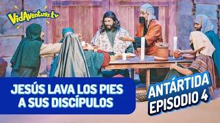 Antártida Ep. 4 – Jesús lava los pies a sus discípulos