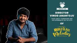 Middle Class Melodies Director Vinod Anantoju Interview I His Filmmaking Journey I Brown Boy Films