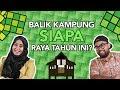 Balik Kampung Siapa Raya Tahun Ini? | presented by SENHENG