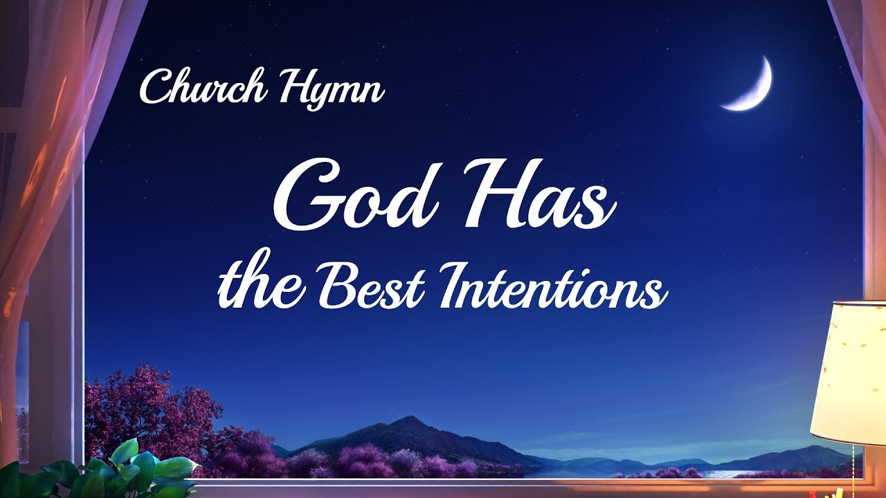 """""""God Has the Best Intentions"""" 
