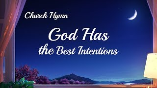 """God Has the Best Intentions"" 