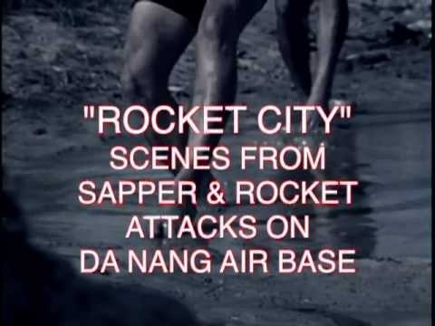 Da Nang Air Base : Sapper & Rocket Attacks During The Vietnam War