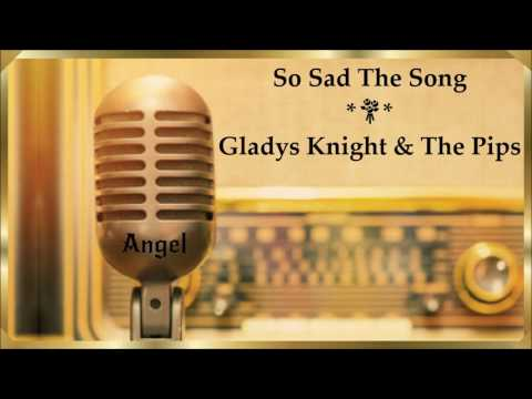 So Sad The Song *💞* Gladys Knight & The Pips * (1976)