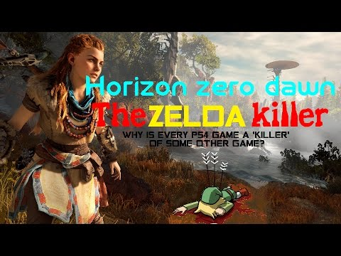 horizon zero dawn is the zelda killer! why must every ps4 exclusive be -the killer- of another game?