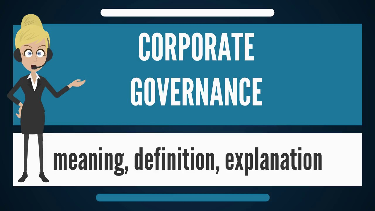what is corporate governance? what does corporate governance mean