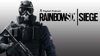 Poptart Podcast # 2 : Competitive Rainbow Six : Siege?