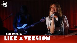 Tame Impala - 'The Less I Know The Better' (live for Like A Version)