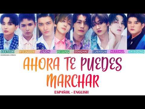 SUPER JUNIOR - AHORA TE PUEDES MARCHAR | Lyrics: Español - English