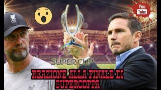 🔴CHELSEA vs LIVERPOOL  *reazione alla finale di Supercoppa europea* 🔵
