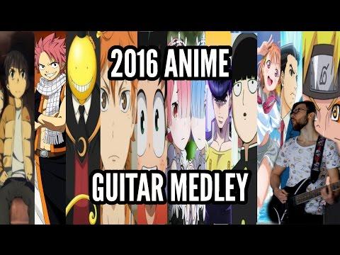 The 2016 Anime Guitar Medley