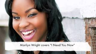 """I Need You Now"" by Smokie Norful (Marilyn Wright Cover)"