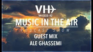 PodcastShow | Music in the Air VHE533-42 - w/ Ale Ghassemi