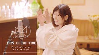 絢香 / THIS IS THE TIME - 15th Anniversary (Room session)